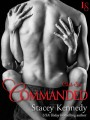Release Day: Commanded by Stacey Kennedy