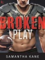 Release Day: BROKEN PLAY by Samantha Kane