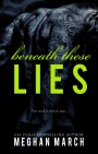 Cover Reveal: Beneath These Lies by MeghanMarch