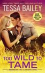 Review: Too Wild To Tame by Tessa Bailey