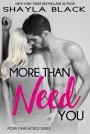 ARC Review: More Than Need You by Shayla Black