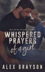Release Blitz: Whispered Prayers of a Girl by Alex Grayson