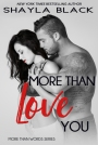 Review: More Than Love You by Shayla Black