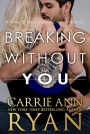 ARC Review: Breaking Without You by Carrie Ann Ryan
